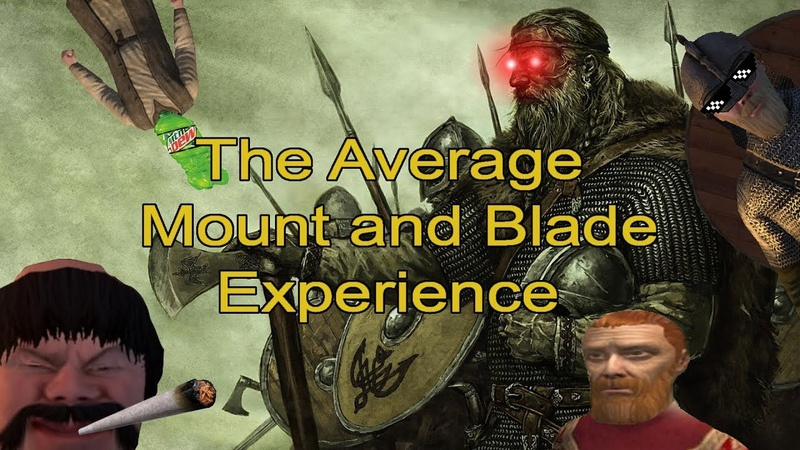 The Average Mount and Blade Experience