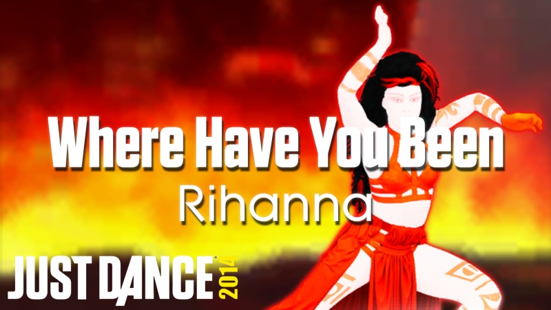 Just Dance Hits | Where Have You Been - Rihanna | Just Dance 2014