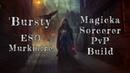 'Bursty' | Magicka Sorcerer PVP Build | ESO Murkmire