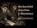 Rothschild, Jesuitas y Sionismo: sus conexiones - Jorge Guerra