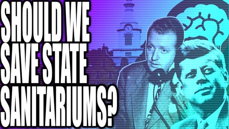 Bring Back the Asylum. Should We Save State Sanitariums?