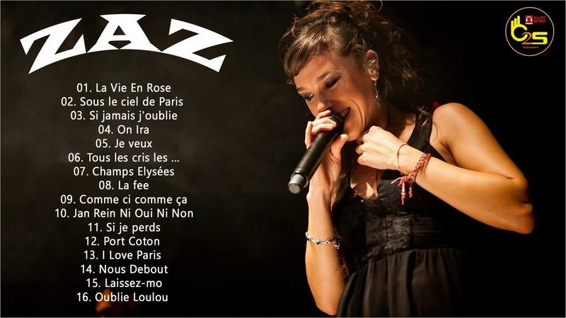 Les Meilleurs Chansons de Zaz - Top 20 Des Chansons de Zaz
