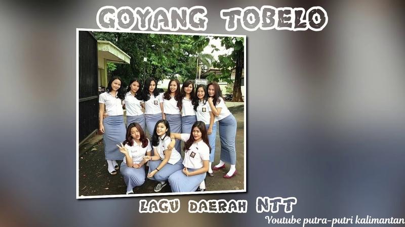 GOYANG TOBELO BY LAGU DAERAH NTT