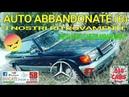 AUTO ABBANDONATE (6) I NOSTRI RITROVAMENTI (AUTO MOTO E MEZZI ABBANDONATI)