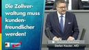 Die Zollverwaltung muss kundenfreundlicher werden! - Stefan Keuter - AfD-Fraktion im Bundestag