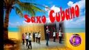 SAXO CUBANO Coreo M S Salvaggio f t Eseguito dagli Amici di Tonino Balli di Gruppo
