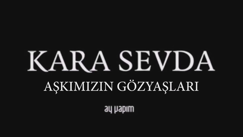 Kara Sevda / Endless Love / Amor Eterno (Sad Soundtrack)