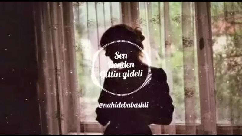 Nahidə Babaşlı Sen Benden Gitdin Gideli Cover mp4