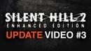 Silent Hill 2: Enhanced Edition - Update Video 3