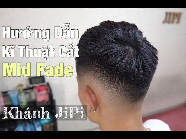 Hướng dẫn, chia sẻ kĩ thuật cắt kiểu Mid Fade - Kết hợp vs kiểu tóc Mohican - Khánh JiPi