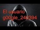 Creepypasta El usuario g00gle 240394