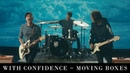 With Confidence Moving Boxes Official Music Video