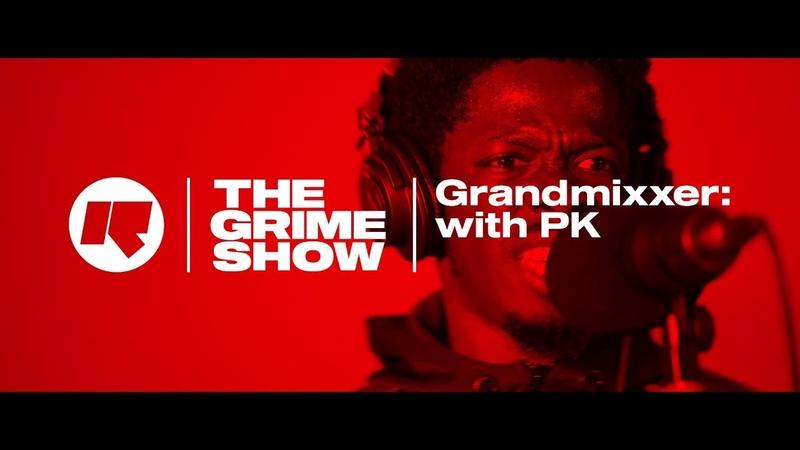 The Grime Show Grandmixxer with PK