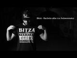 Bitza - Racheta alba (Cu Subsemnatu)
