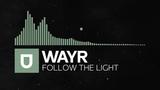 Chillstep - Wayr - Follow the Light Relax Piano Music 2018