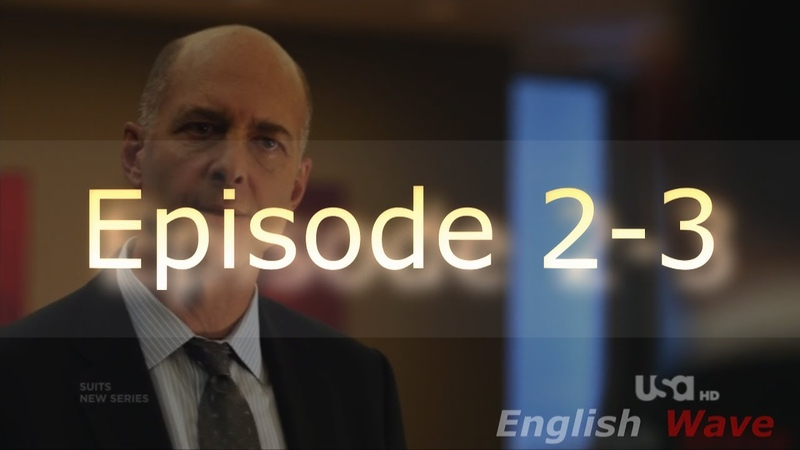 Suits. Episode 2-3