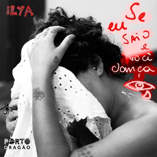 Ilya альбом Se Eu Saio e Você Dança