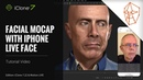 IClone 7 22 Tutorial Motion LIVE Facial Mocap with iPhone LIVE FACE