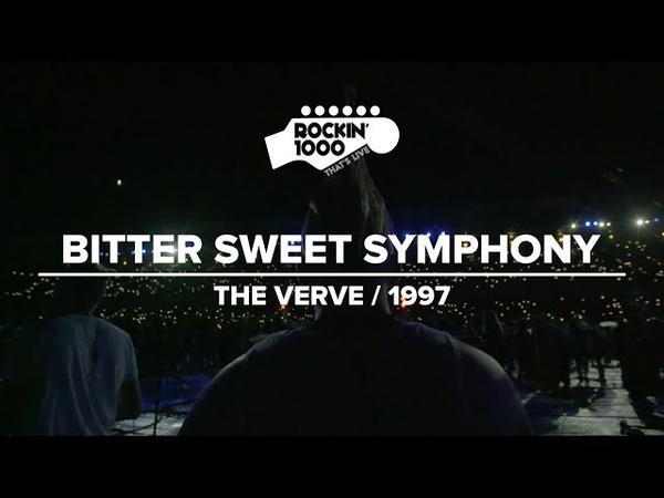 Bitter Sweet Symphony - The Verve / Rockin'1000 That's Live Official