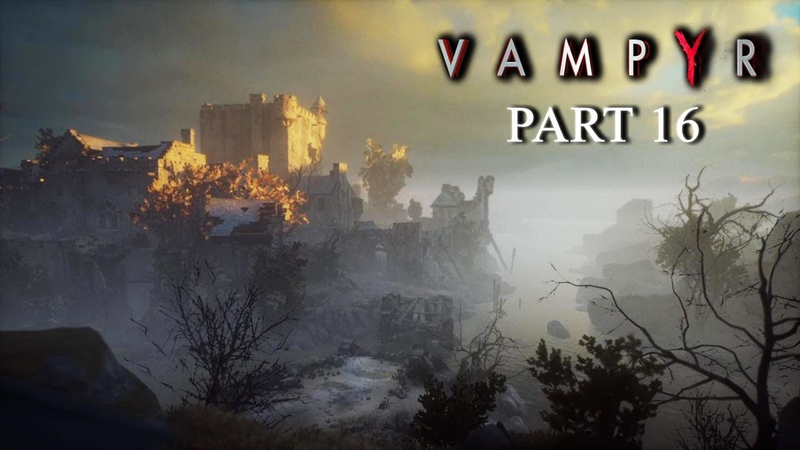 VAMPYR Walkthrough Gameplay Part 16 - GUINEA PIG [PS4]