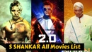 S Shankar All Movies List with Box Office Collection, Hit and Flop List