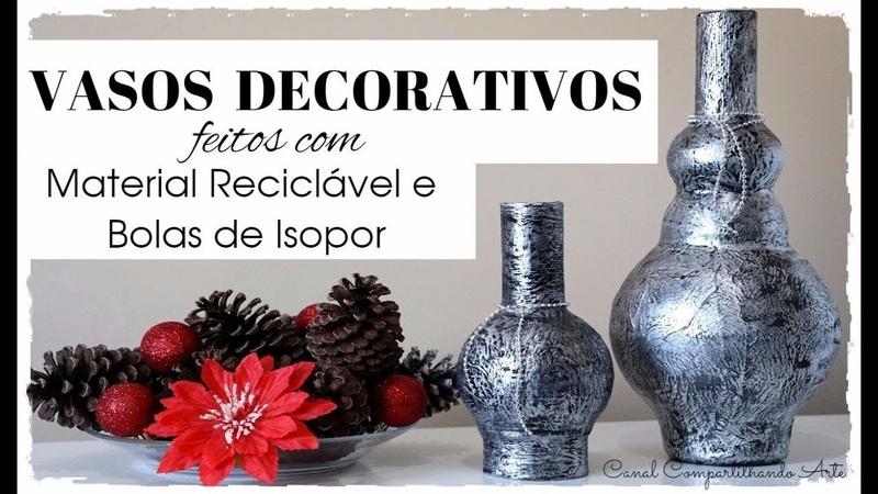 Vasos decorativos feitos com material reciclável e bolas de isopor - Artesanato DIY - Reciclagem