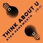 Ryan Hemsworth альбом Think About U (feat. Joji)