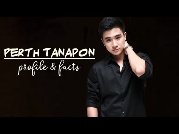 PPS: Perth Tanapon ( Love By Chance The Series - Ae ) Profile and Facts