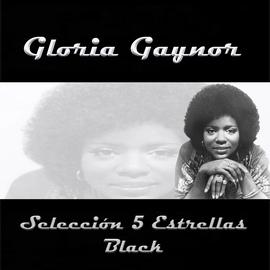 Gloria Gaynor альбом Gloria Gaynor, Selección 5 Estrellas Black