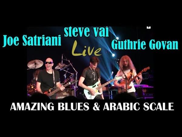 Steve vai-Joe Satriani-Guthrie Govan In BLUES AND ARABIC scale