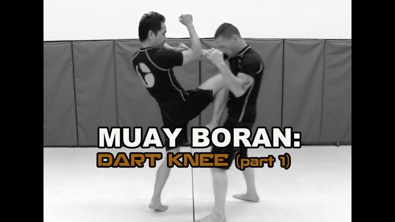 Lesson 97: Muay Boran Dart Knee (part 1)