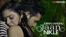Jaan Nikle - JOBAN SANDHU | Priyanka Bhardwaj | Nation Brothers | Latest Song 2017