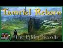 The Elder Scrolls 'Tamriel Reborn' Music Compilation