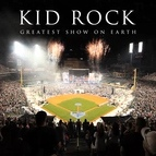 Kid Rock альбом Greatest Show On Earth