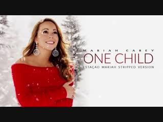 Mariah Carey - One Child (Stripped Version)