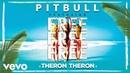 Pitbull Free Free Free ft Theron Theron