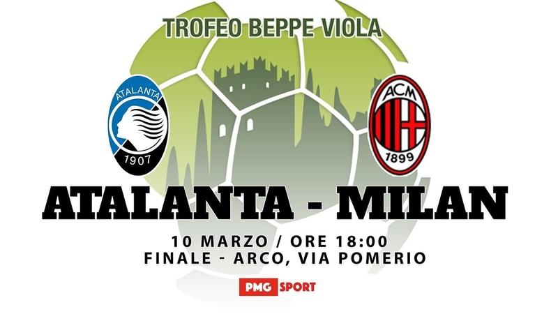 Trofeo Beppe Viola 2019 FINALE Atalanta vs Milan