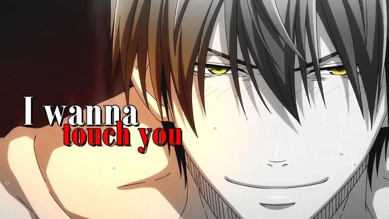 【Яой】I wanna touch you【АMV】Угроза для парня №1