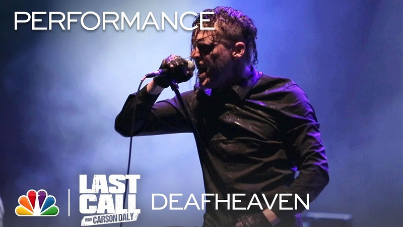 Deafheaven Honeycomb - Last Call with Carson Daly (Musical Performance)
