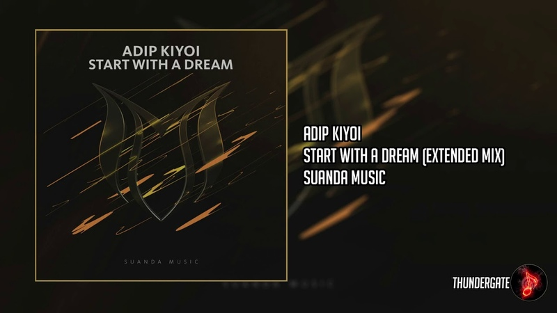 Adip Kiyoi - Start With A Dream (Extended Mix)