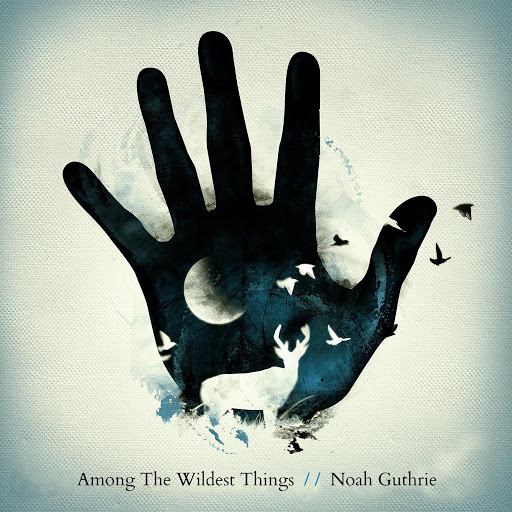 Noah Guthrie альбом Among the Wildest Things