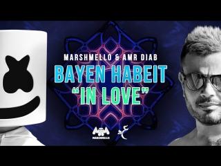 Marshmello & amr diab - bayen habeit in love 2018   عمرو دياب marshmello - باين حبيت