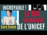INCROYABLE BAL SATANIQUE DE L'UNICEF #illuminati complot