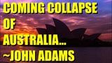 The Coming Collapse of Australia John Adams