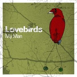 Lovebirds альбом My Man