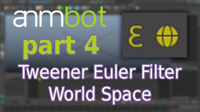 AnimBot tutorial | Euler Filter and World Space | Part 4