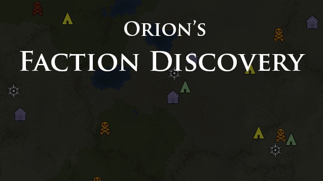 Orion's Faction Discovery / Обнаружение новых фракций в RimWorld