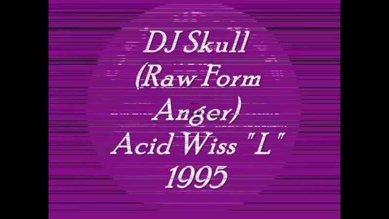 7 142 00 D dj skull ★ raw form anger ★ acid wiss l ★ 1995