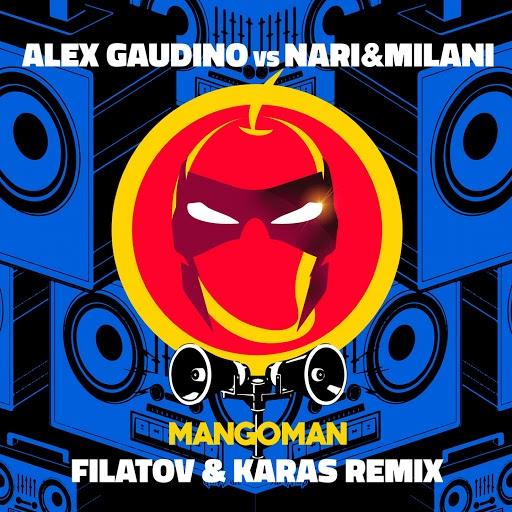 Alex Gaudino альбом MangoMan (Filatov & Karas Remix)