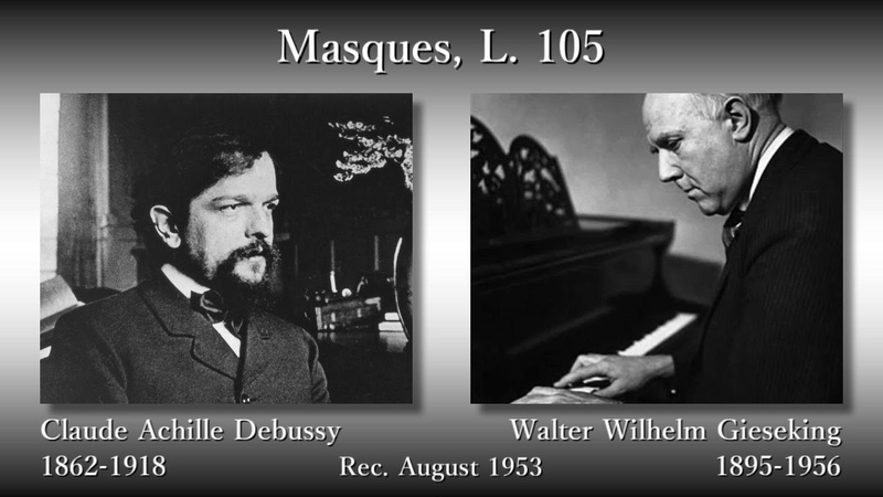 Debussy: Masques, Gieseking (1953) ドビュッシー マスク ギーゼキング